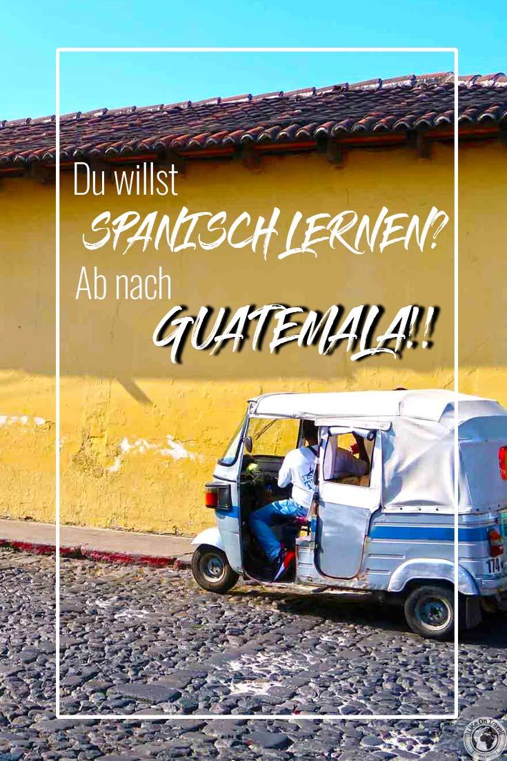 SPANISCH LERNEN IN GUATEMALA! // TIPPS // PREISE // GRÜNDE // SPOTS // MITTELAMERIKA // REISEBLOG