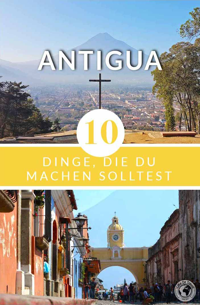 Die 10 besten Antigua Sehenswürdigkeiten! // Top 10 // Antigua // Guatemala // Mittelamerika // Sightseeing // Highlights // Tipps // Reiseblog