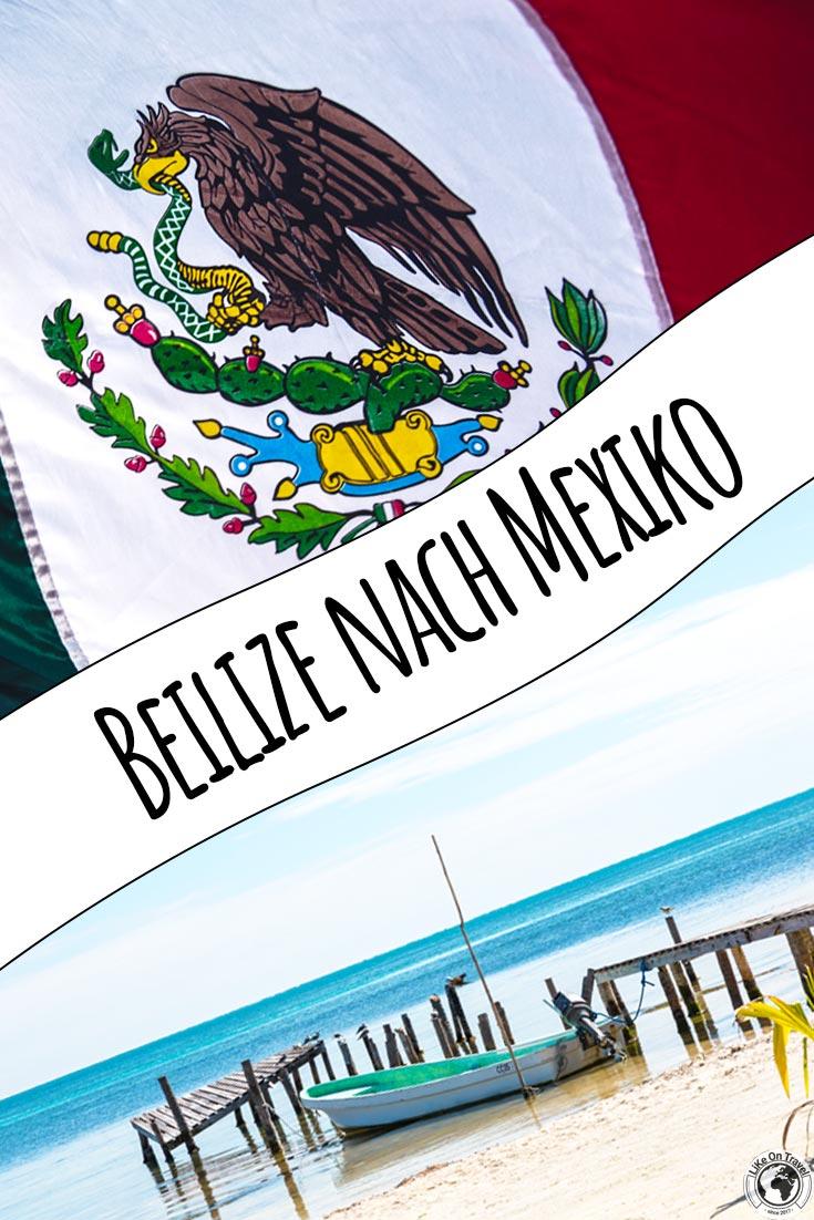 Von Belize nach Mexiko auf eigene Faust - Dein kompletter Guide mit Route und wertvollen Tipps. #belize #mexiko #länderwechsel #mittelamerika #tipps #belizenachmexiko #reiseblog #blog #alleinformationen
