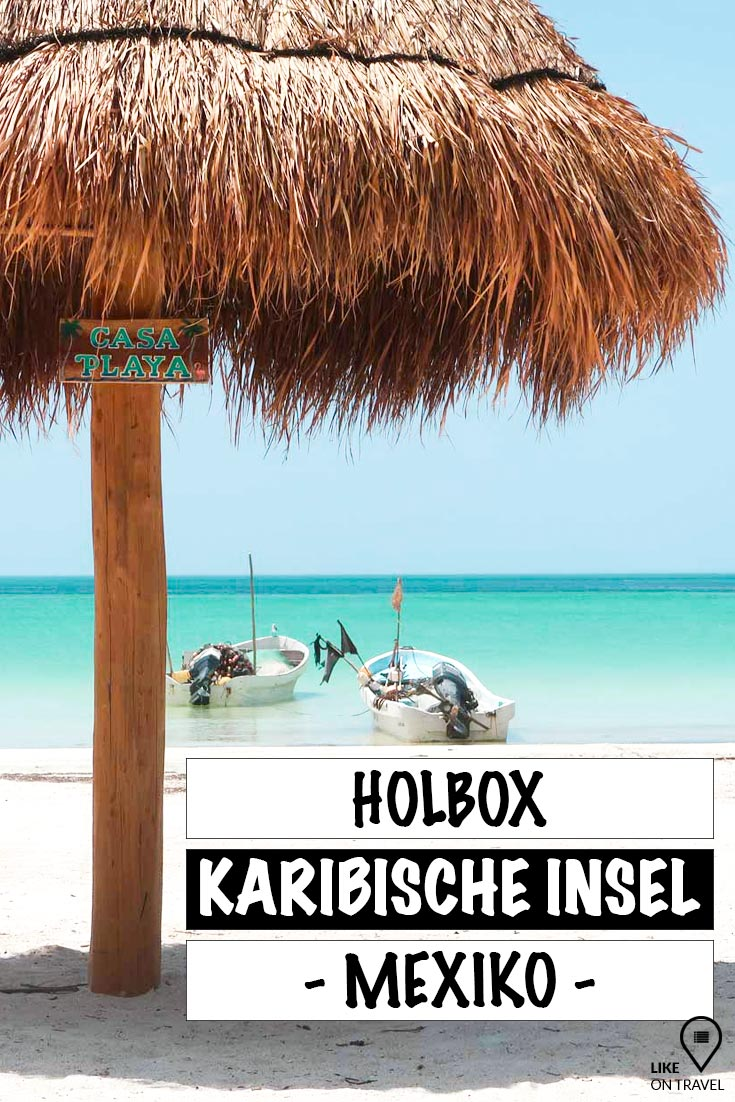 HOLBOX MEXIKO – 13 TIPPS FÜR DIE TRAUMINSEL! #amerika #mittelamerika #karibik #karibikurlaub #karibischeinsel #holbox #islaholbox #reiseblog #blog #reisetipps #tippsfürholbox #likeontravel #toptipps #mexikotipps #tippsfürmexiko #tippsfüryucatan #tippsfürmittelamerika